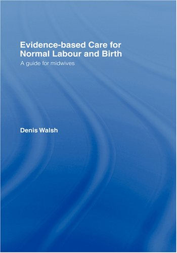 9780415418904: Evidence-based Care for Normal Labour and Birth: A guide for midwives