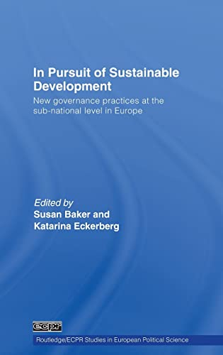 9780415419109: In Pursuit of Sustainable Development: New governance practices at the sub-national level in Europe (Routledge/ECPR Studies in European Political Science)