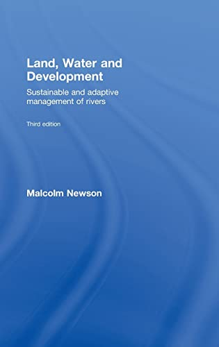 Land, Water and Development: Sustainable and Adaptive Management of Rivers: Newson, Malcolm