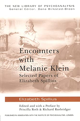 9780415419994: Encounters with Melanie Klein: Selected Papers of Elizabeth Spillius (The New Library of Psychoanalysis)