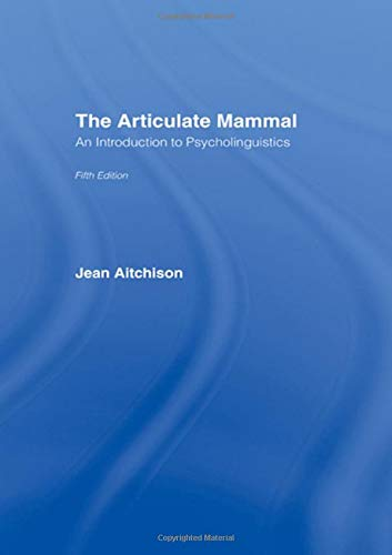 9780415420167: The Articulate Mammal: An Introduction to Psycholinguistics