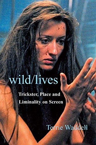 9780415420433: Wild/lives: Trickster, Place and Liminality on Screen