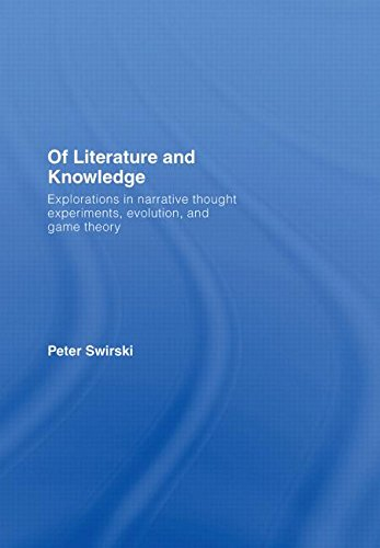 9780415420594: Of Literature and Knowledge: Explorations in Narrative Thought Experiments, Evolution, and Game Theory