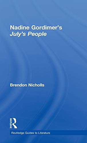 9780415420716: Nadine Gordimer's July's People: A Routledge Study Guide (Routledge Guides to Literature)