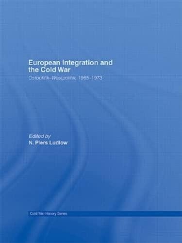 9780415421096: European Integration and the Cold War: Ostpolitik-Westpolitik, 1965-1973