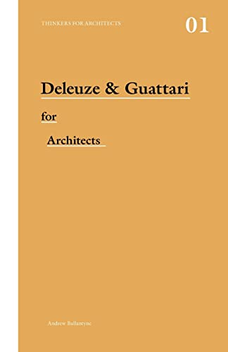 9780415421164: Deleuze & Guattari for Architects (Thinkers for Architects)