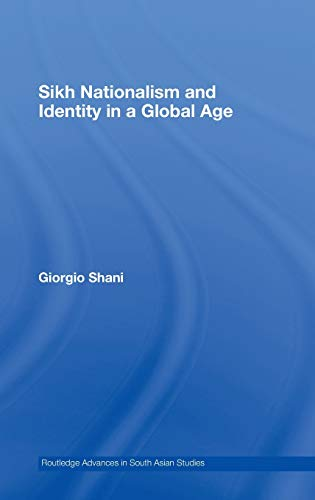 9780415421904: Sikh Nationalism and Identity in a Global Age (Routledge Advances in South Asian Studies)