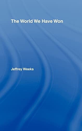 9780415422000: The World We Have Won: The Remaking of Erotic and Intimate Life