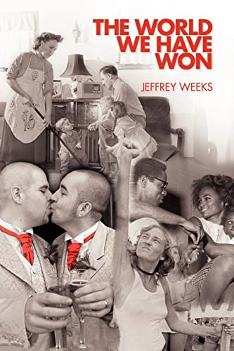 9780415422017: The World We Have Won: The Remaking of Erotic and Intimate Life
