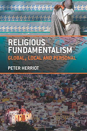 Religious Fundamentalism: Global, Local and Personal (0415422094) by Peter Herriot