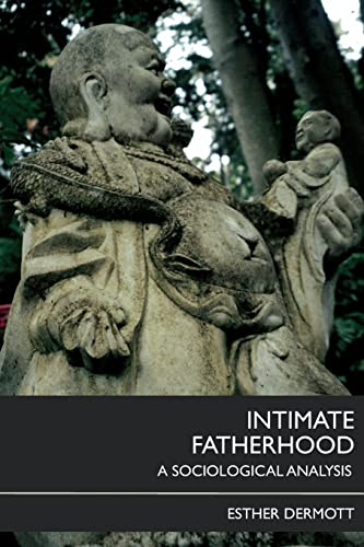 9780415422628: Intimate Fatherhood: A Sociological Analysis