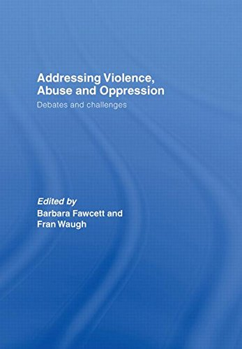 9780415422635: Addressing Violence, Abuse and Oppression: Debates and Challenges