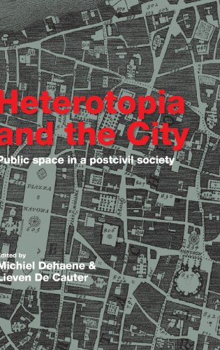 9780415422888: Heterotopia and the City: Public Space in a Postcivil Society