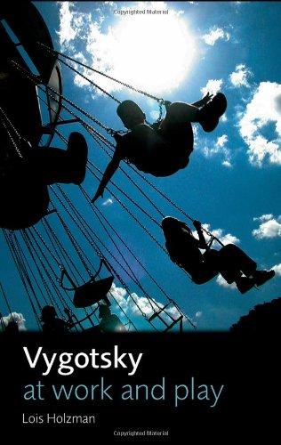 Vygotsky at Work and Play: Lois Holzman