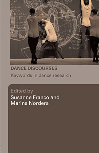 9780415423090: Dance Discourses: Keywords in Dance Research
