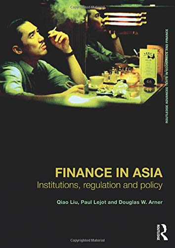 9780415423199: Finance in Asia: Institutions, Regulation and Policy (Routledge Advanced Texts in Economics and Finance)