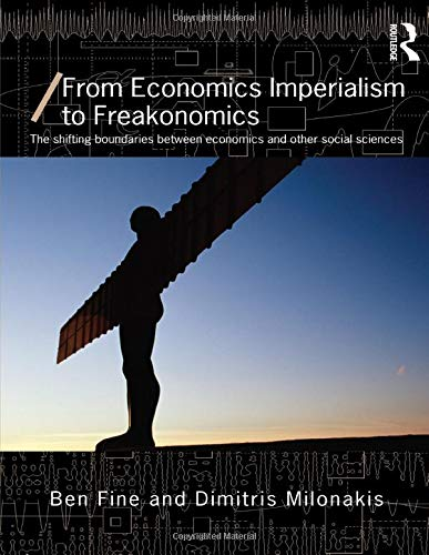 9780415423236: From Economics Imperialism to Freakonomics: The Shifting Boundaries Between Economics and Other Social Sciences (Economics as Social Theory)