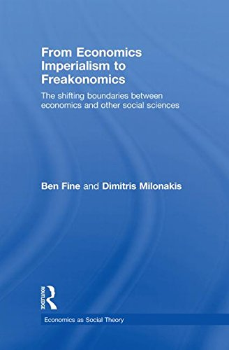9780415423243: From Economics Imperialism to Freakonomics: The Shifting Boundaries between Economics and other Social Sciences (Economics as Social Theory)