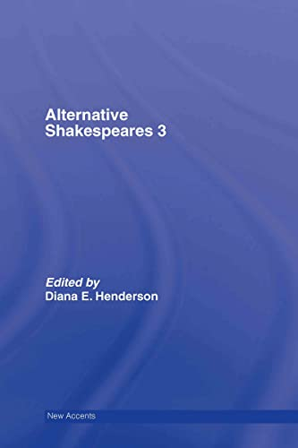 9780415423328: Alternative Shakespeares: Volume 3 (New Accents) (v. 3)