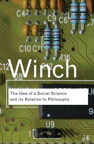 9780415423588: The Idea of a Social Science and Its Relation to Philosophy (Routledge Classics) (Volume 47)