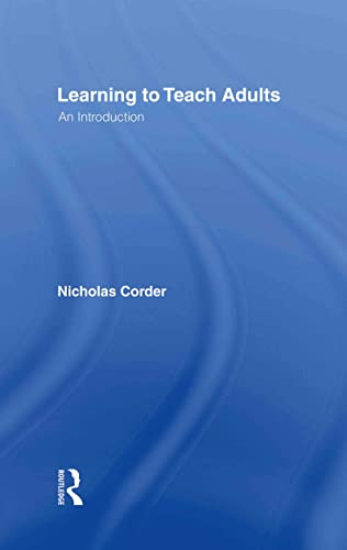 Learning to Teach Adults: An Introduction (9780415423625) by Nicholas Corder