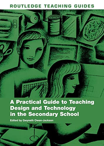 9780415423694: A Practical Guide to Teaching Design and Technology in the Secondary School (Routledge Teaching Guides)