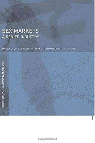 9780415423724: Sex Markets: The Denied Industry (Routledge/Affe Advances in Feminist Economics)