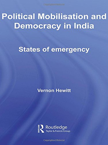9780415423755: Political Mobilisation and Democracy in India: States of Emergency (Routledge Advances in South Asian Studies)