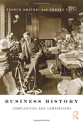 9780415423977: Business History: Complexities and Comparisons
