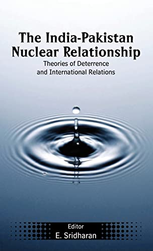 9780415424080: The India-Pakistan Nuclear Relationship: Theories of Deterrence and International Relations