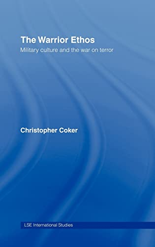 9780415424417: The Warrior Ethos: Military Culture and the War on Terror (LSE International Studies Series)
