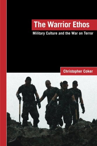 9780415424523: The Warrior Ethos: Military Culture and the War on Terror (LSE International Studies Series)