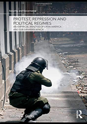 9780415424844: Protest, Repression and Political Regimes: An Empirical Analysis of Latin America and sub-Saharan Africa: An Empirical Investigation (Security and Governance)