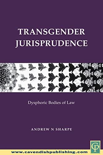 9780415425278: Transgender Jurisprudence: Dysphoric Bodies of Law
