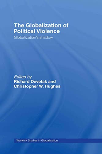 9780415425339: The Globalization of Political Violence: Globalization's Shadow (Routledge Studies in Globalisation)
