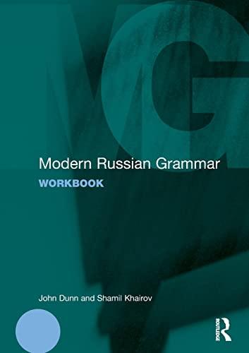 Modern Russian Grammar Workbook (Paperback): John Dunn, Shamil