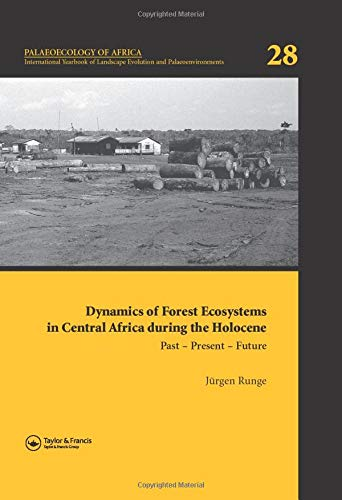 9780415426176: Dynamics of Forest Ecosystems in Central Africa During the Holocene: Past - Present - Future: Palaeoecology of Africa, An International Yearbook of ... Evolution and Palaeoenvironments, Volume 28