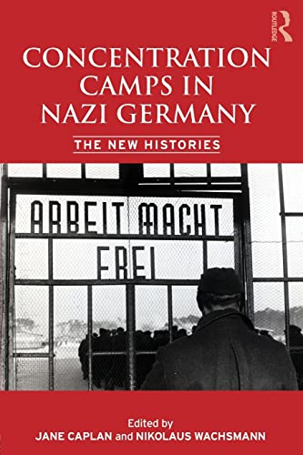 9780415426510: Concentration Camps in Nazi Germany: The New Histories