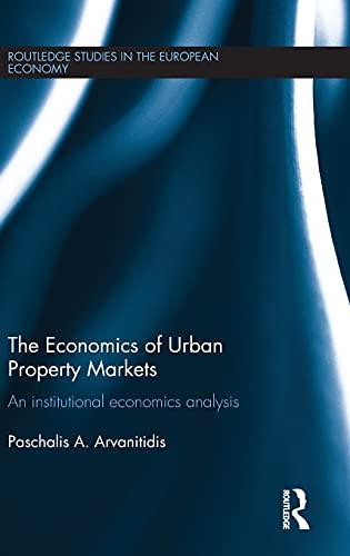 9780415426824: The Economics of Urban Property Markets: An Institutional Economics Analysis (Routledge Studies in the European Economy)