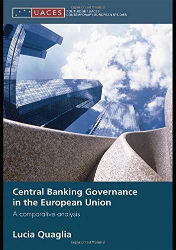 9780415427517: Central Banking Governance in the European Union: A Comparative Analysis (Routledge/UACES Contemporary European Studies)