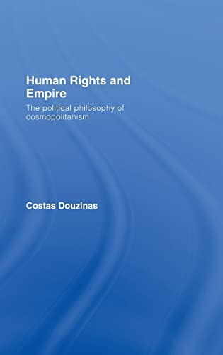 9780415427586: Human Rights and Empire: The Political Philosophy of Cosmopolitanism