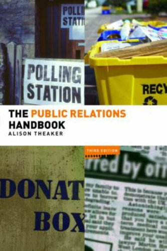 The Public Relations Handbook (Third Edition): Alison Theaker