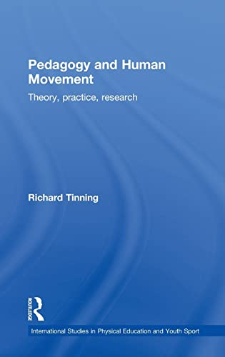 9780415428446: Pedagogy and Human Movement: Theory, Practice, Research (Routledge Studies in Physical Education and Youth Sport)