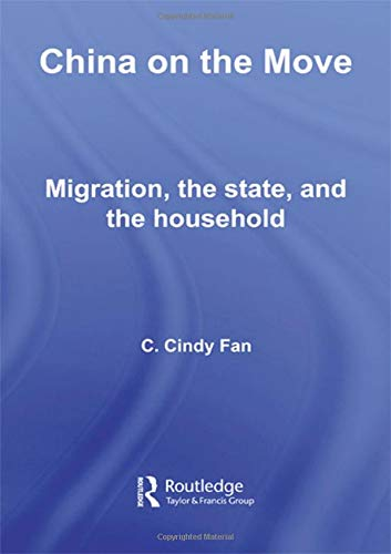 9780415428521: China on the Move: Migration, the State, and the Household (Routledge Studies in Human Geography)