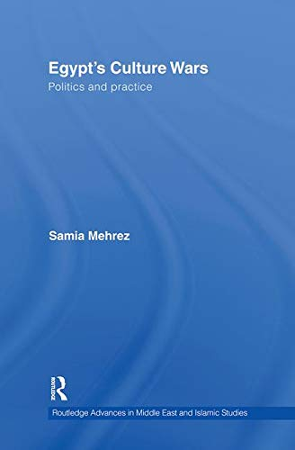 9780415428972: Egypt's Culture Wars: Politics and Practice (Routledge Advances in Middle East and Islamic Studies)