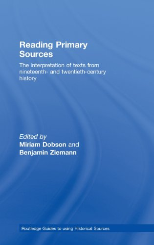9780415429566: Reading Primary Sources: The Interpretation of Texts from Nineteenth and Twentieth Century History (Routledge Guides to Using Historical Sources)