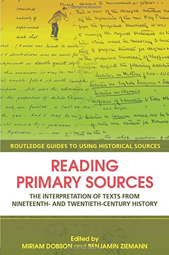 9780415429573: Reading Primary Sources: The Interpretation of Texts from Nineteenth and Twentieth Century History (Routledge Guides to Using Historical Sources)