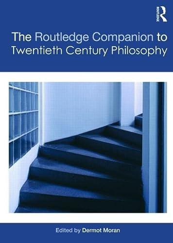 9780415429580: The Routledge Companion to Twentieth Century Philosophy (Routledge Philosophy Companions)