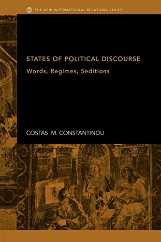 9780415429597: States of Political Discourse: Words, Regimes, Seditions (New International Relations)