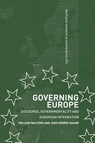 9780415429665: Governing Europe: Discourse, Governmentality and European Integration (Routledge Advances in European Politics)